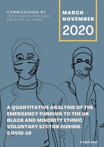 A quantitative analysis of the emergency funding to the UK Black and Minority Ethnic Voluntary Sector During Covid-19.